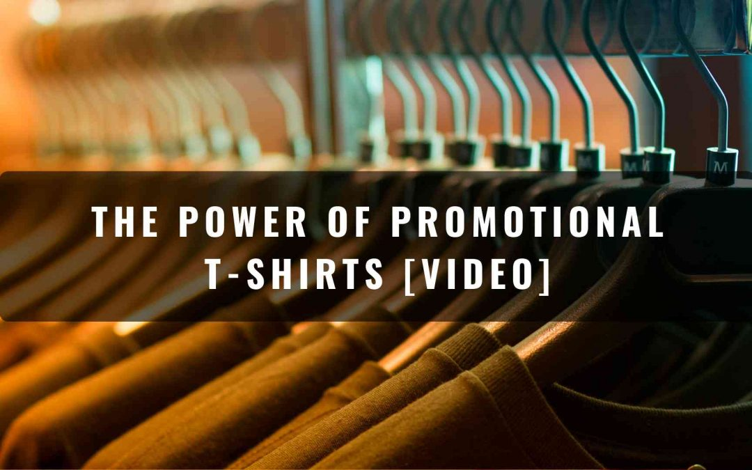The Power of Promotional T-Shirts [Video]